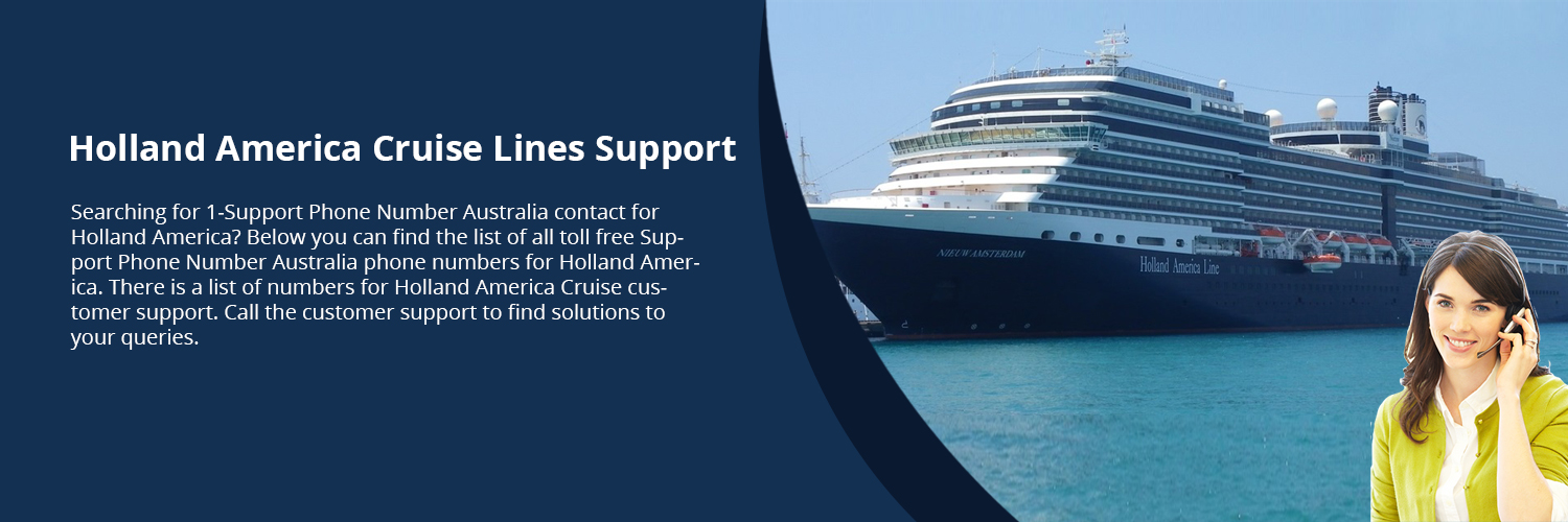 Holland America Cruise Service Toll Free Numbers +1-800-297-9984 For