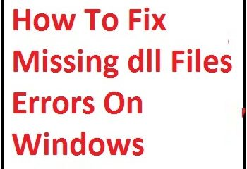 Fix Missing dll Files Errors On Windows 10/8/7