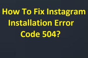 Fix Instagram Installation Error Code 504